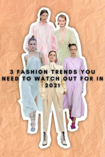 3 Fashion Trends You Need to Watch Out For In 2021